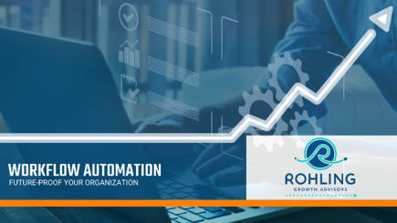 Rohling Growth Advisors, Workflow Automation