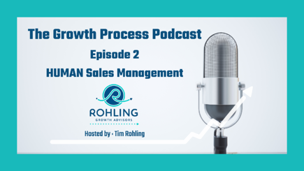 The Growth Process - Episode 2 - HUMAN Sales Management
